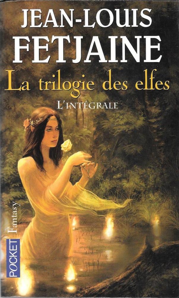 La Trilogie des elfes. L'intégrale