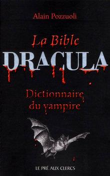 La Bible Dracula. Dictionnaire du vampire