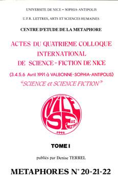 Science et Science-Fiction - Actes du Quatrième Colloque International de Science-Fiction de Nice - Tome I