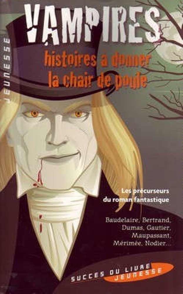 Vampires. Histoires à donner la chair de poule