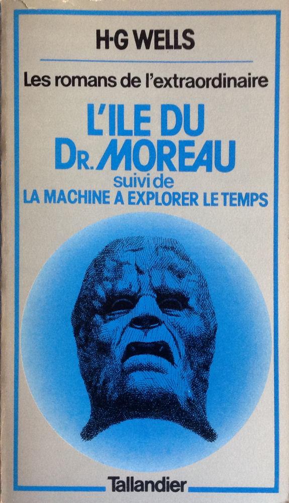 L'Île du Dr. Moreau, suivi de La Machine à explorer le temps