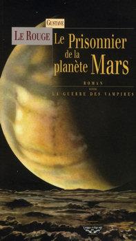 Le Prisonnier de la planète Mars suivi de  La guerre des vampires