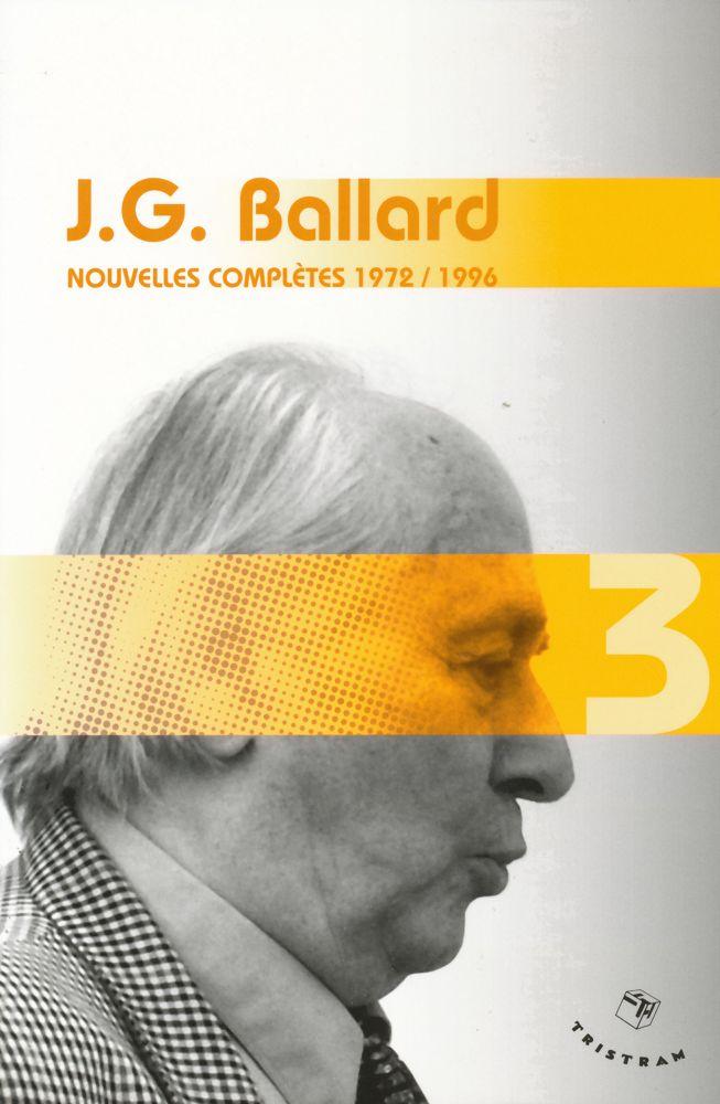 J.G. Ballard - Nouvelles complètes 1972 / 1996