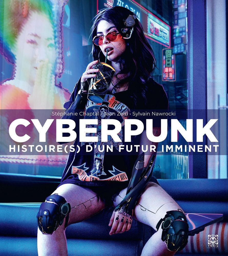 Cyberpunk. Histoire(s) d'un futur imminent