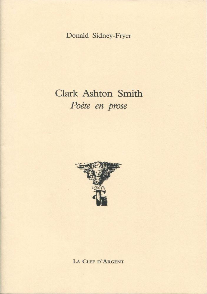 Clark Ashton Smith Poète En Prose Donald Sidney Fryer