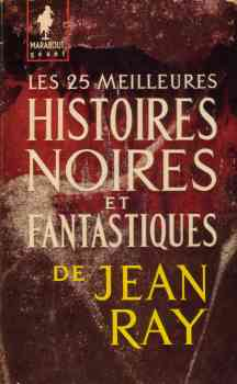 Les 25 meilleures histoires noires et fantastiques de Jean Ray