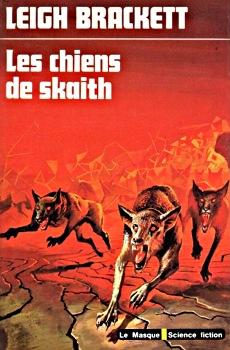 Cycle de Skaith - 02 - Les Chiens de Skaith - Leigh Brackett