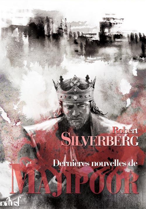 Robert Silverberg - Le Cycle de Majipoor 8 - Dernières nouvelles de Majipoor