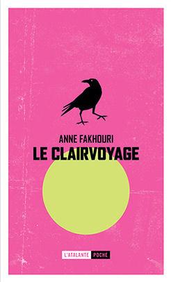 Le Clairvoyage Anne Fakhouri Fiche Livre Critiques Adaptations Noosfere
