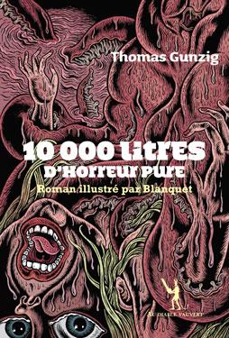 10 000 Litres D Horreur Pure Thomas Gunzig Fiche Livre