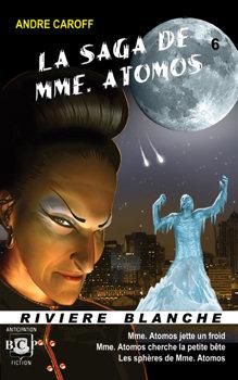 La Saga de Mme. Atomos - tome 6