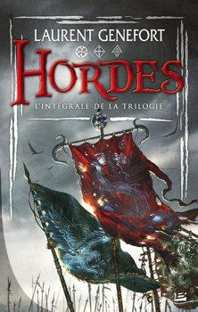 Hordes - Intégrale de la trilogie, Laurent Genefort
