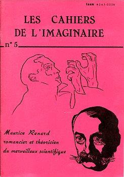 Les Cahiers de l'Imaginaire n° 5 : Maurice Renard romancier et théoricien du merveilleux scientifique