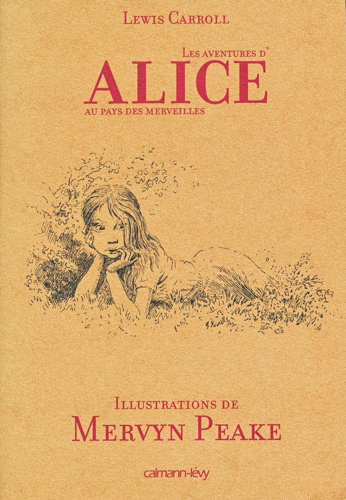 Les Aventures d'Alice au pays des merveilles / La Traversée du miroir et ce qu'Alice trouva de l'autre côté