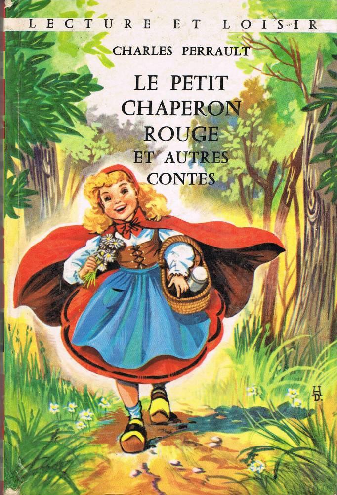 Le Peit chaperon rouge et autres contes