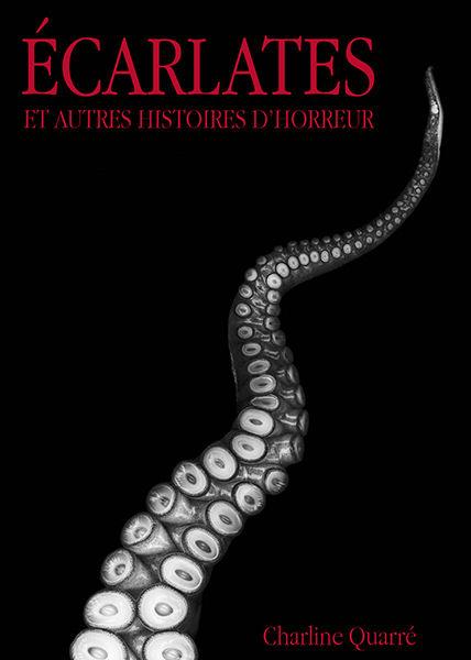 Ecarlates Et Autres Histoires D Horreur Charline Quarre