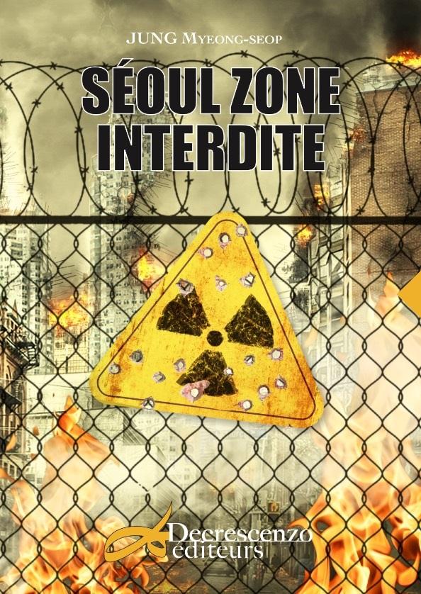 Séoul zone interdite - JUNG Myeong-seop - Fiche livre ...