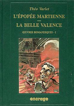 L'Épopée martienne - La Belle Valence. Oeuvres romanesques - 1