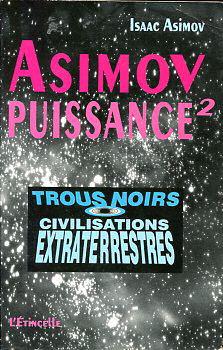 Asimov puissance² : Trous noirs - Civilisations extra-terrestres