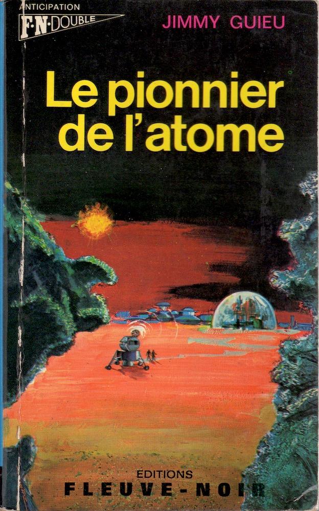 Le Pionnier de l'atome / L'aile de l'abîme