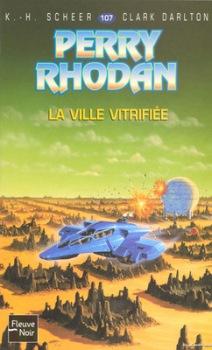 Perry Rhodan - 107 - La ville vitrifiée