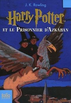 Harry Potter (3) : Harry Potter et le prisonnier d'Azkaban