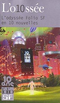 L'O10ssée. L'odyssée Folio SF en 10 nouvelles