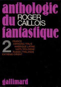 Anthologie du fantastique - Tome II : France Espagne Italie Amérique latine Haïti Pologne Russie Finlande Extrême-Orient