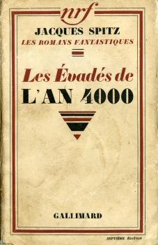 Jacques Spitz évadés an 4000 gallimard