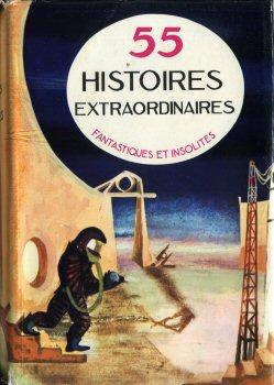 55 histoires extraordinaires, fantastiques et insolites