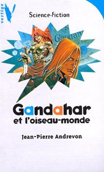 Gandahar et l'oiseau-monde | Andrevon, Jean-Pierre (1937-....). Auteur