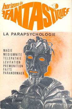 Horizons Du Fantastique N 10 La Parapsychologie Revue
