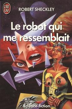 Le Robot qui me ressemblait