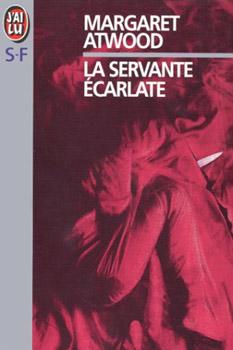 La Servante Ecarlate / Margaret Atwood