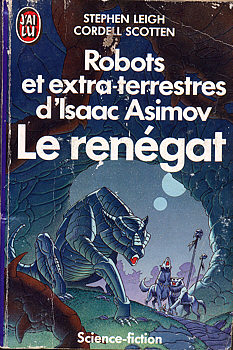 Robots et extra-terrestres d'Isaac Asimov - 1 : Le renégat