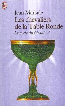 Les Chevaliers De La Table Ronde Jean Markale Fiche Livre Critiques Adaptations Noosfere
