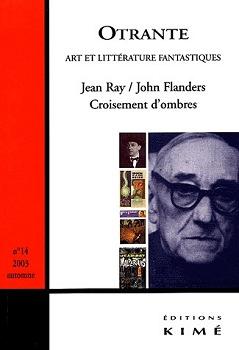 Otrante n° 14 : Jean Ray/John Flanders. Croisement d'ombres