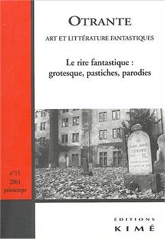 Otrante n° 15 : Le rire fantastique : grotesque, pastiches, parodies