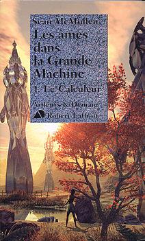 Les Âmes dans la grande machine - 1 : Le calculeur