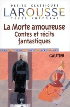La Morte amoureuse - Contes et récits fantastiques