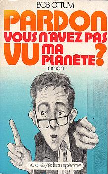 Pardon, vous n'avez pas vu ma planète ?