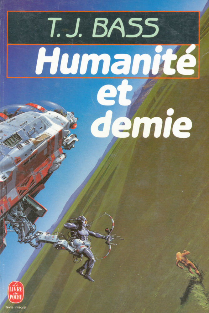 Humanite et demie - T. J. Bass