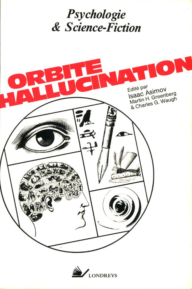 Orbite hallucination : Psychologie & Science-Fiction