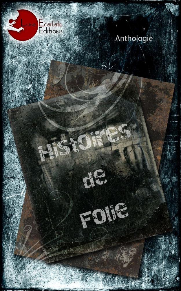 couverture anthologie histoire de folie