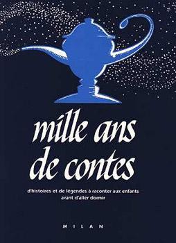 Mille ans de contes - tome 1
