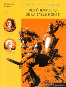 Contes Et L Gendes Des Chevaliers De La Table Ronde Jacqueline Mirande Fiche Livre