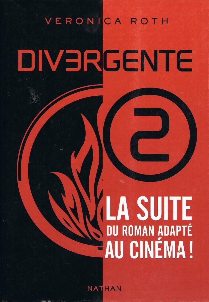 Divergente 2 - Différente, déterminée, dangereuse