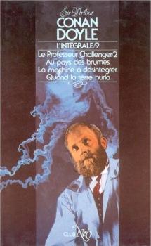 Le Professeur Challenger - 2 : Au pays des brumes / La Machine à désintégrer / Quand la terre hurla