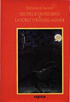 Les Dieux demeurent / La Forêt d'Envers-monde