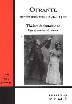 Otrante n° 17 : Théâtre & Fantastique